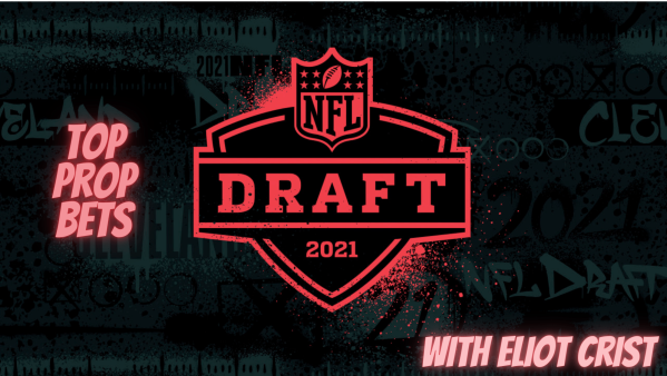 NFL Draft Prop Bet discussion with Eliot Crist
